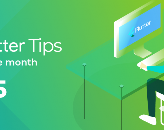 Flutter Tips of the month #5